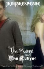 The Wizard and The Slayer by jkshakespeare