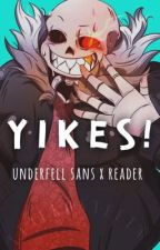 Yikes! 【underfell Sans x Reader】|Undertale AU| by attackonteetans
