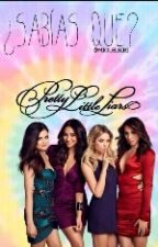 Sabias que?  De Pretty little liars by MiguelSiri