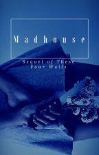 Madhouse by intheblackhole