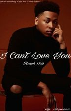 I Can't Love You (ManxBoy) | Interracial | BOOK 1 & 2 by AQueeen_