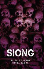 SIONG - sebuah novel M Faiz Syahmi & Neesa Jamal by BukuFixi