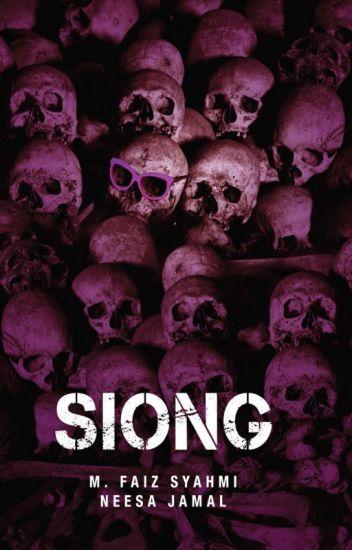 SIONG - sebuah novel M Faiz Syahmi & Neesa Jamal