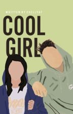 Cool Girl [COMPLETED] (Sedang Revisi) by fifahiiras