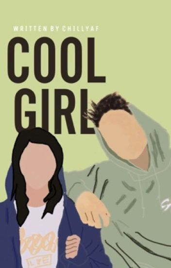Cool Girl [COMPLETED]