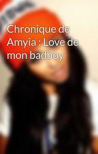 Chronique de Amyia : Love de mon badboy by Ineesduswaag