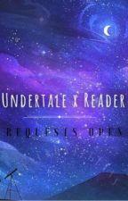 【Undertale x Reader】 by attackonteetans