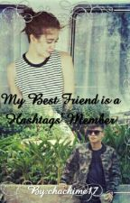 My Best Friend Is A Hashtag Member #Wattys2016 by chachime17