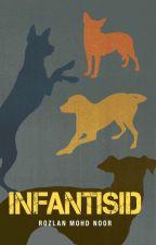 INFANTISID - sebuah novel Rozlan Mohd Noor by BukuFixi