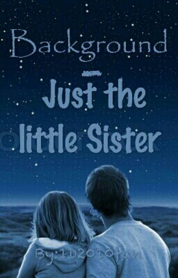 Background - Just the little Sister #Wattys2016