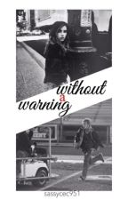 Without A Warning by sassycec951