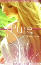 Pure (Hidden Angels Book 1) - On Hold Sorry! by Natxox