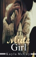 The Mute Girl by kaylamichellemccoy