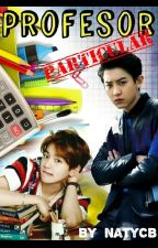 Profesor Particular [Baekyeol/Chanbaek] by NatyCB