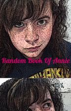 The Random Book of Annie by TheMissingLink78