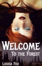 Добро Пожаловать в Лес|Welcome to the Forest [REWRITING] by A_Positive_Psycho