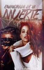Enamorada De La Muerte T.2 |Justin Bieber y Tu| by idontrecalls