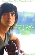Shane Grey Camp Rock 3: Win Her  Back by Believe4Ever14