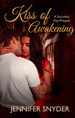 Kiss Of Awakening by JenniferSnyder04