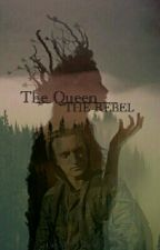 The Queen And The Rebell #Wattys2016 by Somekindofeazy