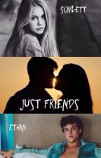 Just friends| E.D by SweetJs_13