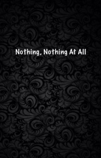 Nothing, Nothing at all...