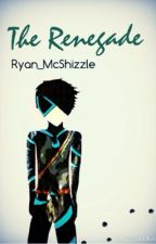 The Renegade by Ryan_McShizzle
