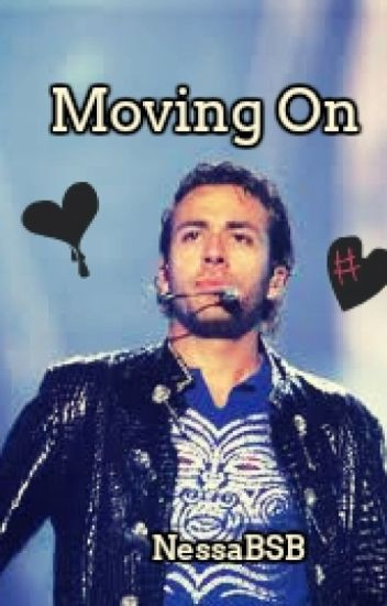 Moving On( Howie Dorough Fanfic) Complete