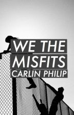 We The Misfits by carlinwho