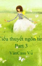 Tiểu thuyết ngôn tình - Part 3 - Full by vancassvu97