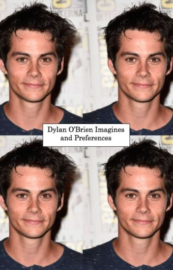 Dylan O'Brien Imagines and Preferences