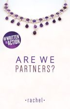 Are We Partners? | ✓ by rachelffernandes_