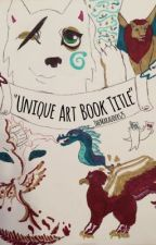 """Unique Art Book Title"" by TheMarauders25"