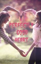 Perfectly Good Heart (GirlxGirl) by GirlxGirl9149