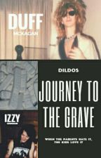 journey to the grave by dildos