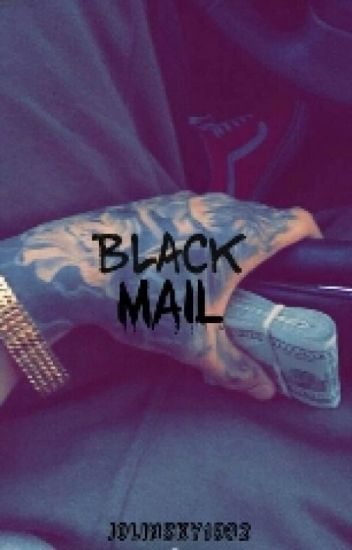 Blackmail {Jastin}