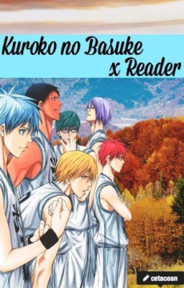 Kuroko no Basuke x Reader