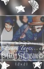 Eines Tages... || Larry Stylinson by xLittleLoueh