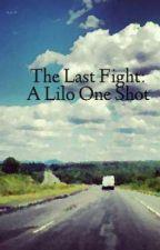 The Last Fight: A Lilo One Shot by ajthepanda