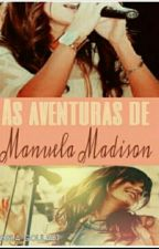 As aventuras de Manuela Madison. by isagdsl