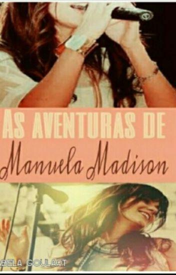 As aventuras de Manuela Madison.