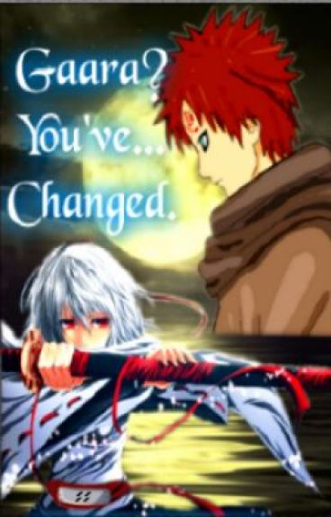 You've... changed. (naruto fanfic)