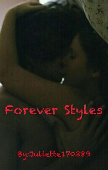 Forever Styles || Harry Styles - The Styles trilogy