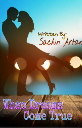 When Dreams Come True by Sachinartani