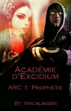 Académie d'Excidium [Réécriture] by Vincalaeden