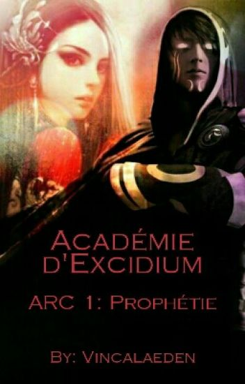 Académie d'Excidium - ARC 1: Prophétie [En chantier]