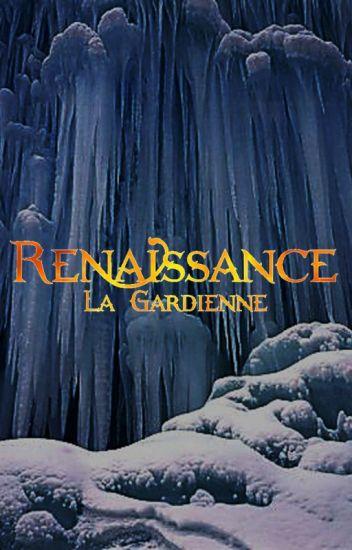 Renaissance - Tome I : La Gardienne