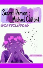 Secret person. // Michael Clifford by CatsClifford