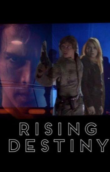 Rising Destiny (The Jedi's Final Hope Book 2) (Luke Skywalker Fanfiction)