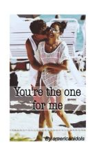 You're the one for me / MB / by americanidols